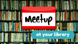 Meetup at your library
